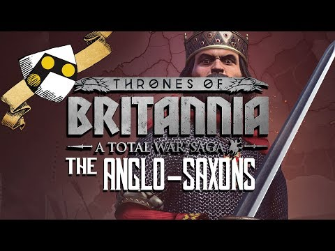 Thrones of Britannia: The Anglo-Saxons