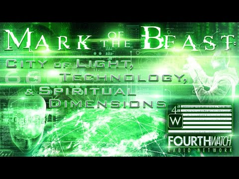 Mark of the Beast: City of Light, Technology & Spiritual Dim