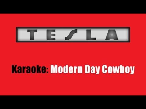Karaoke: Tesla / Modern Day Cowboy