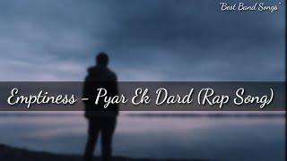 Emptiness - Pyar Ek Dard (Rap Song)    Sad Love Story Song    BBS   
