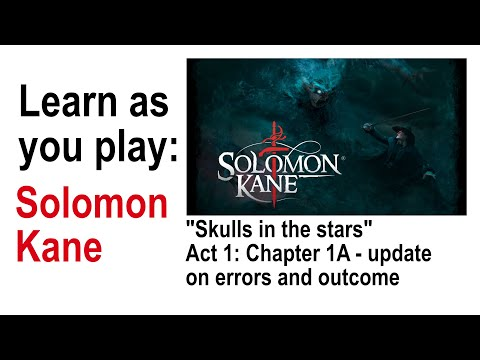 "Solomon Kane - The board game - tutorial walkthrough ""Skulls in the stars"" A1:C1A update on errors 