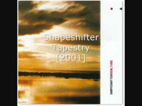 Shapeshifter - Tapestry