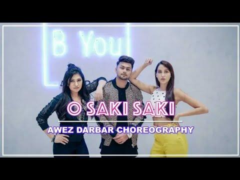 O SAKI SAKI : Awez Darbar Choreography Ft. Nora Fatehi & Tulsi Kumar