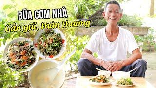 Ông Thọ Làm Bữa Cơm Nhà Mộc Mạc, Thân Thương | Family Meal