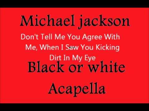 Michael Jackson - Black Or White acapella lyrics *** - YouTube