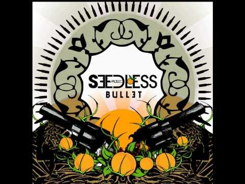 "Seedless - Brand New Single - ""Bullet"""
