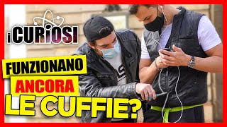 Funzionano Ancora le Cuffie? - I CURIOSI EP.2 - [Candid Camera] - theShow