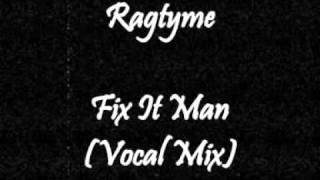 Ragtyme featuring T. C. Roper - Fix It Man (Vocal Mix)