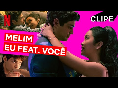 Para Todos os Garotos & Melim: Eu feat. Você | Music Video | Netflix Brasil