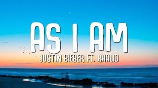 Download Justin Bieber - As I Am (Lyrics) ft. Khalid