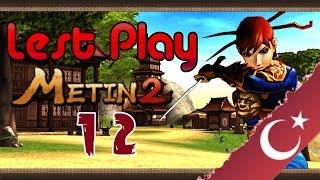 Let's play metin2.TR #12 - Gelişmeler [Karadeniz]