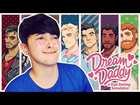 THESE DADDYS AREN'T GONNA DATE THEMSELVES | Dream Daddy: A Dad Dating Simulator