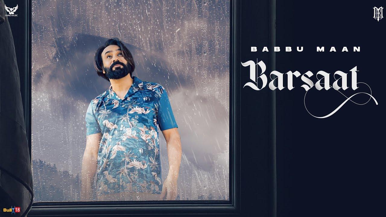 Babbu Maan : Barsaat (Full Song) || Mera Gham 2 ||  Latest Hindi Song 2021