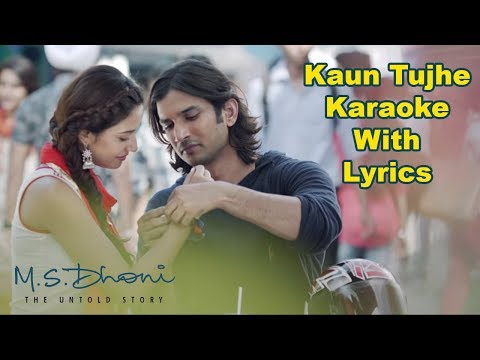 Kaun Tujhe Karaoke With Lyrics | MS Dhoni | Palak Muchhal