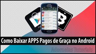 Como Baixar APPS Pagos de Graça no Android - Atualizado - 2014