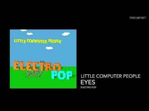 Little Computer People - Eyes (ELECTRO POP)