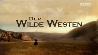 Der Wilde Westen - Die Wahre Geschichte - Doku-Film