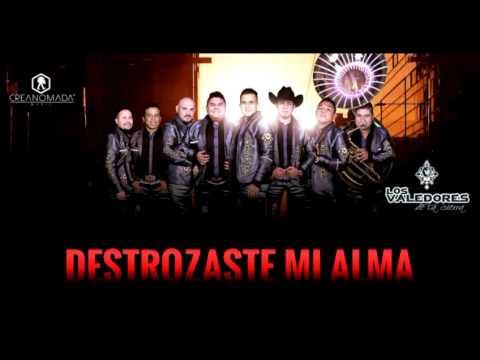 Los Valedores de la Sierra - Destrozaste...