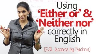 Using 'Either or' & 'Neither nor' – Correlative conjunctions – Advanced Spoken English lesson thumbnail