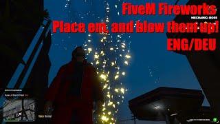FiveM Esx Fireworks Place em, and blow them up! ENG/DEU