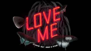 Lil Wayne   Love Me audio ft  Drake, Future