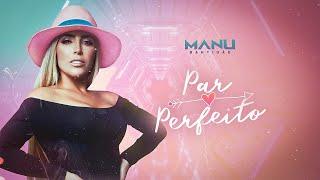 MANU BATIDÃO - PAR PERFEITO (SET.2020)