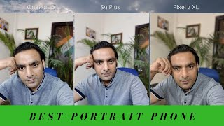 Best Portrait Camera Phone 2018 !!! (Samsung, Google, OnePlus, Xiaomi, Redmi ???)