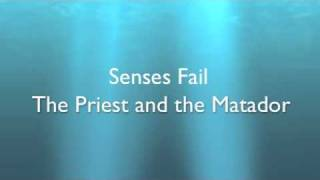 Senses Fail-The Priest and the Matador (Full) w/ Lyrics