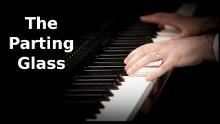 The Parting Glass | Irish Traditional | Piano Cover