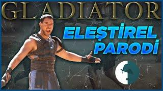 Gladyatör - Eleştirel Parodi