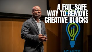 A Fail-safe Way to Remove Creative Blocks | Dr Brent Maxwell