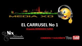 El Carrusel No 1 - Orquesta Hermanos Flores (karaoke)