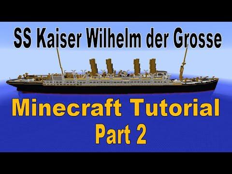 Minecraft! SS Kaiser Wilhelm Der Grosse Tutorial Part 2