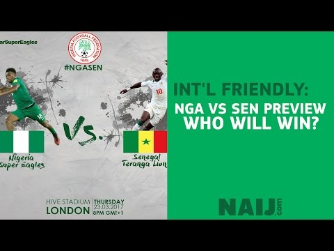 Int'l Friendly: Nigeria versus Senegal preview