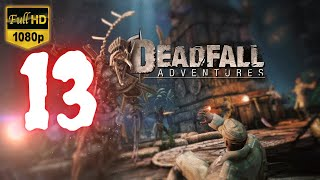 Deadfall Adventures   Part 13   No Commentary [1080p30 Max Settings] #13