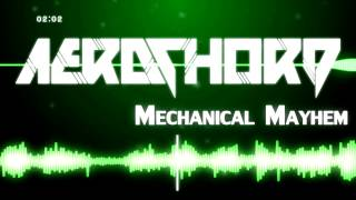 [Drumstep] Aero Chord - Mechanical Mayhem (Original Mix) [Soon out on Bonerizing]