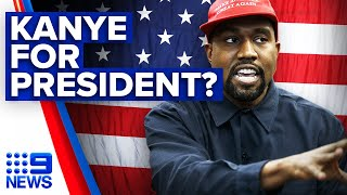 How serious is Kanye's bid for presidency?   9 News Australia