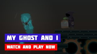 My Ghost and I · Game · Gameplay