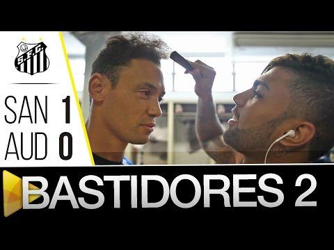 Santos 1 x 0 Audax | BASTIDORES – PARTE 2 | Paulistão (08/05/16)