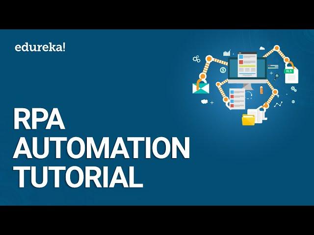 RPA Automation Tutorial | RPA Training | RPA Tutorial For Beginners | Edureka