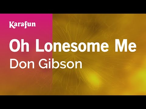 Karaoke Oh Lonesome Me  Don Gibson *