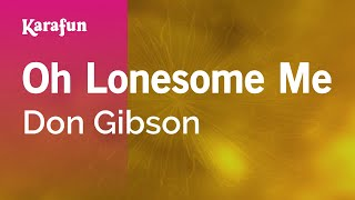 Karaoke Oh Lonesome Me - Don Gibson *