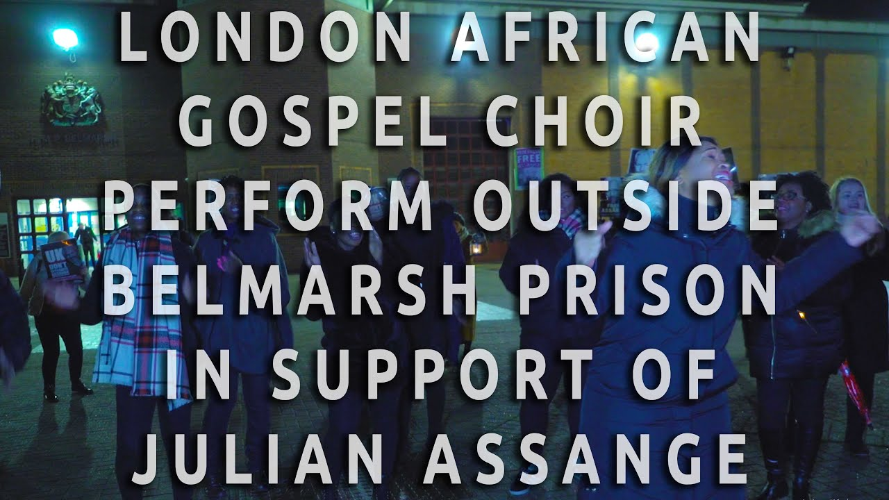 London African Gospel Choir perform outside Belmarsh prison in support of Julian Assange