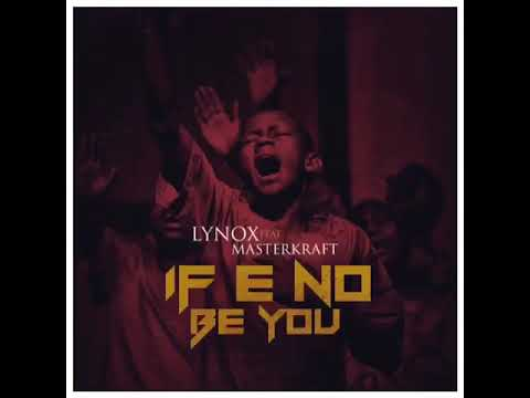 If e no be you ft. Masterkraft