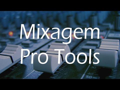 Tutorial Básico de Mixagem no Pro Tools