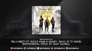 Yella Beezy Ft. Quavo & Gucci Mane - Bacc At It Again [Instrumental] (Prod. By Quay Global)