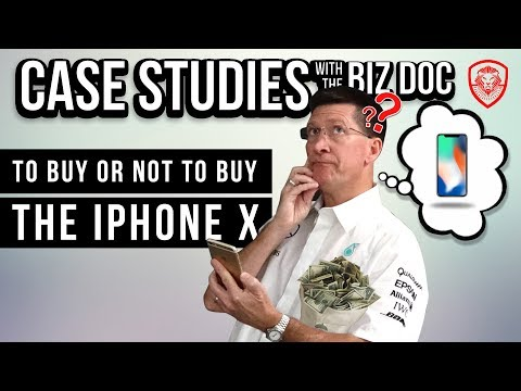 Case Studies: To Buy or Not to Buy the iPhone X - a Case Study for Entrepreneurs