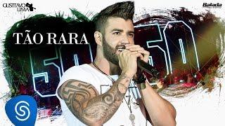Gusttavo Lima - Tão Rara - DVD 50 / 50 (Vídeo Oficial)