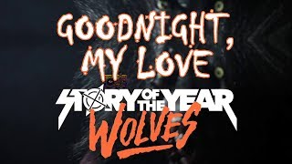 Story Of The Year Goodnight My Love Lyric Video From The New Wolves Album 2017