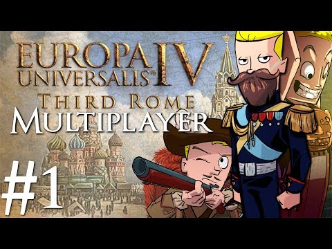 Europa Universalis 4   Third Rome   Multiplayer   Part 1